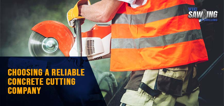 choosing a reliable concrete cutting company in Melbourne