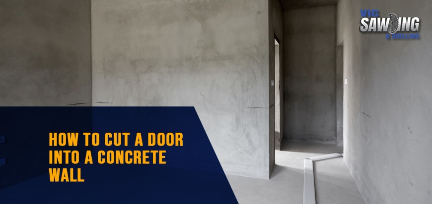 Cutting A Door Into A Concrete Wall