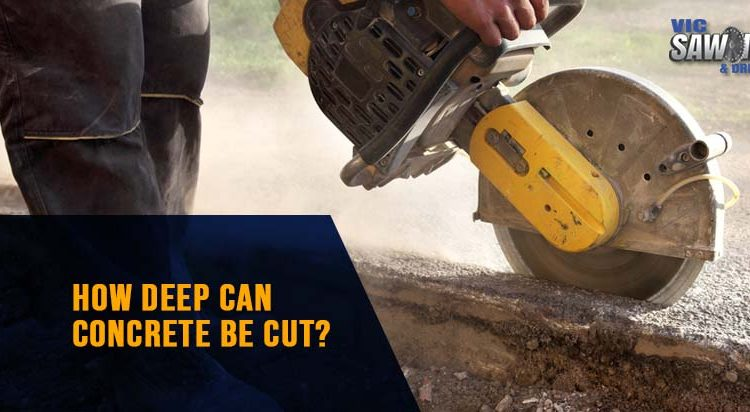 How Deep Can Concrete Be Cut?