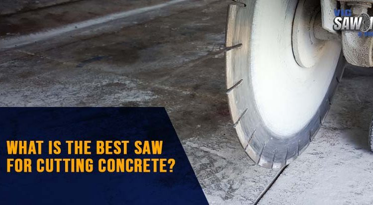 What is the Best Saw for Cutting Concrete?